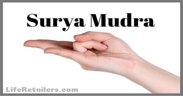 Surya Mudra - Steps Benefits and Side Effects